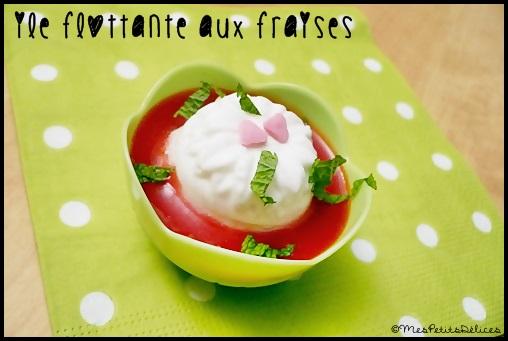 ileflottantefraisescrea Iles flottantes aux fraises