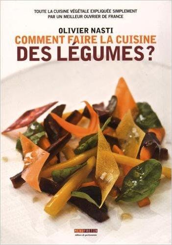 comment faire la cuisine des légumes olivier nasti En cuisine avec Olivier Nasti !
